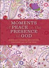 Moments of Peace in the Presence of God, Paisley ed.: Morning and Evening Meditations for Every Day of the Year - Baker Publishing Group
