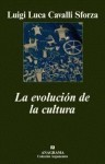 La evolución de la cultura - Luigi Luca Cavalli-Sforza, Xavier González Rovira