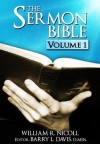 The Sermon Bible -- Volume 1 - William Nicoll, Barry L. Davis