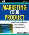 Marketing Your Product (101 For Small Business) - Donald Cyr, LLB, Douglas A. Gray