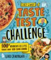Chef Gino's Taste Test Challenge: 90 Winning Recipes That Any Kid Can Cook - Gino Campagna, Mike Lowery