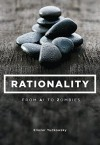 Rationality: From AI to Zombies - Eliezer Yudkowsky