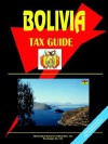 Bolivia Tax Guide - USA International Business Publications, USA International Business Publications