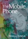 The Mobile Phone - Pankaj Suneja