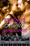 Friends with Benefits - Anne Lange