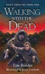 Walking With The Dead (Tales From The Dark Side) - Tim Bowler