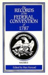 The Records of the Federal Convention of 1787: 1937 Revised Edition in Four Volumes, Volume 2 - Max Farrand