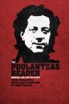 The Poulantzas Reader: Marxism, Law and the State - Nicos Poulantzas