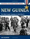 New Guinea: The Allied Jungle Campaign in World War II (Stackpole Military Photo Series) - Jon Diamond