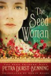 The Seed Woman (The Seed Traders' Saga) - Edwin Miles, Petra Durst-Benning