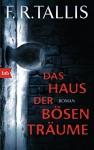 Das Haus der bösen Träume: Roman - F.R. Tallis, Kirsten Borchardt