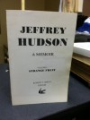 Jeffrey Hudson A Memoir Volume 1: Strange Fruit - Robert T. Smith