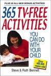 365 TV-Free Activities You Can Do With Your Child: Plus 50 All-New Bonus Activities - Steven J. Bennett, Ruth Bennett