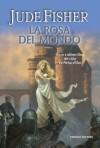 La Rosa del Mondo (La Pietra d'Oro, #3) - Jude Fisher, Gloria Pastorino