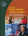 Essentials Of Public Health Communication - Claudia Parvanta, David E. Nelson, Sarah A. Parvanta, Richard N. Harner