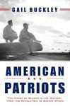American Patriots: The Story of Blacks in the Military From the Revolution to Desert Storm - Gail Lumet Buckley, Robert Stuart