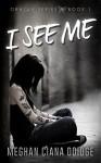 I See Me (Oracle Book 1) - Meghan Ciana Doidge
