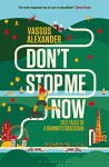 Don't Stop Me Now: 26.2 Tales of a Runner's Obsession - Vassos Alexander, Chris Evans