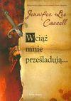 Wciąż mnie prześladują - Jennifer Lee Carrell, Andrzej Grabowski