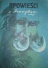 Opowieści z dreszczykiem - zeszyt 3 - Nathaniel Hawthorne, William Wymark Jacobs, Edward George Earle Bulwer-Lytton