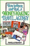How to Open and Run a Money-Making Travel Agency - Pamela Fremont