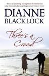 Three's a Crowd - Dianne Blacklock