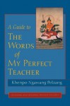 A Guide to The Words of My Perfect Teacher - Khenpo Ngawang Pelzang, Padmakara Translation Group