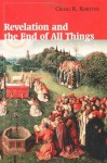 Revelation and the End of All Things - Craig R. Koester