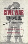 Berry Benson's Civil War Book: Memoirs of a Confederate Scout and Sharpshooter - Berry Benson, Berry Benson, Herman Hattaway