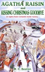 Agatha Raisin and Kissing Christmas Goodbye - M.C. Beaton