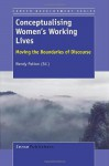 Conceptualising Women's Working Lives: Moving the Boundaries of Discourse - Wendy Patton