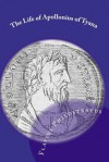The Life of Apollonius of Tyana: (The Complete Works - Books 1-8) - Philostratus