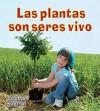 Las Plantas Son Seres Vivos = Plants Are Living Things - Bobbie Kalman