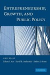 Entrepreneurship, Growth, and Public Policy - Zoltan J Acs, David B. Audretsch, Robert J Strom