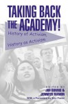 Taking Back The Academy!: History Of Activism, History As Activism - Jim Downs
