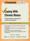 Coping with Chronic Illness: A Cognitive-Behavioral Approach for Adherence and Depression Client Workbook: A Cognitive-Behavioral Approach for Adherence and Depression Client Workbook - Steven Safren, Jeffrey Gonzalez, Nafisseh Soroudi