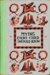 Myths Every Child Should Know: Junior Edition - Hamilton Wright Mabie