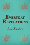 Everyday Revelations - Lisa Sanders