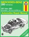 Mercedes Benz 280 (Series 123) 1977-1981 Owner's Workshop Manual (Haynes Owners Workshop Manuals) - A.K. Legg, John Haynes