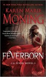 Feverborn: A Fever Novel - Karen Marie Moning