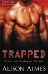 Trapped (The Condemned) (Volume 1) by Alison Aimes (2015-12-31) - Alison Aimes