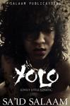 Yolo: The Lovely Little Lunatic - Sa'id Salaam, J Hammond