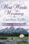 West Winds of Wyoming (A Prairie Hearts Novel) - Caroline Fyffe