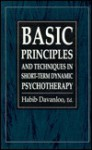 Basic Principles & Techniques in Short-Term Dynamic Psychotherapy - Habib Davanloo