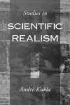 Studies in Scientific Realism - André Kukla