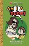 Am I a Dude? - James Duncan