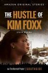 The Hustle of Kim Foxx - Steve Bogira