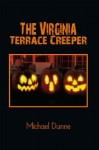 The Virginia Terrace Creeper: A Halloween Story - Michael Dunne