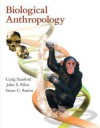 Intro to Bio Anthropology & DK/PH Atlas Pkg - Craig Stanford, John S. Allen