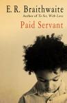 Paid Servant - E. R. Braithwaite